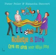 Pieter  Feller Kolletje en Dirk  Opa en oma voor altijd jong