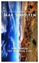 Jaap  Scholten Van Tanger tot Horizon City