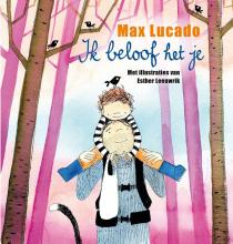 Max  Lucado Ik beloof het je