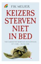 Fik Meijer , Keizers sterven niet in bed