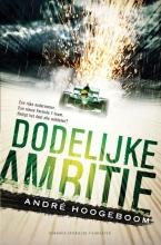 André  Hoogeboom Dodelijke ambitie