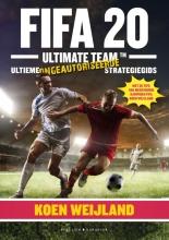 Koen  Weijland Fifa20 Ultimate Team - de ultieme ongeautoriseerde strategiegids