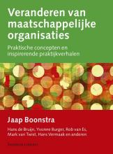 Hans Vermaak Jaap Boonstra  Hans de Bruijn  Yvonne Burger  Rob van Es  Mark van Twist, Veranderen van maatschappelijke organisaties