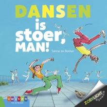 Sanne de Bakker , Dansen is stoer, man!