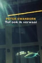 Peter  Swanborn Tot ook ik verwaai