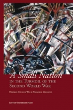 Herman Van der Wee, Monique  Verbreyt A Small Nation in the Turmoil of the Second World War