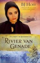 B.J.  Hoff Rivier van genade 3 De jaren in Riverhaven