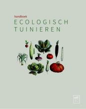 Geert  Gommers, Frank  Petit-Jean, Greet  Tijskens Handboek ecologisch tuinieren