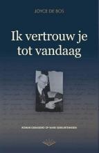 Joyce de Bos , Ik vertrouw je tot vandaag