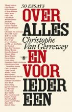 Christophe Van Gerrewey Over alles en voor iedereen