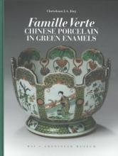 Famille Verte. Chinese Porcelain in Green Enamels