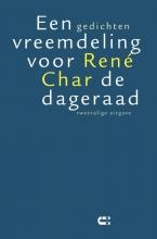 René  Char Een vreemdeling voor de dageraad