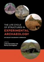 , The life cycle of structures in experimental archaeology