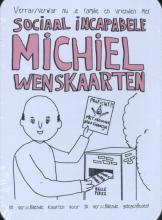 , Sociaal incapabele Michiel Wenskaarten