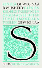 Lucius Annaeus Seneca , De weg naar wijsheid