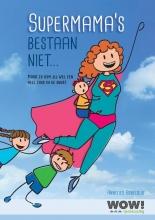 Annelies Bobeldijk , Supermama`s bestaan niet...
