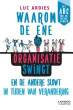 Luc Ardies , Waarom de ene organisatie swingt en de andere slowt in tijden van verandering
