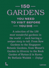 Stefanie Waldek , 150 gardens you need to visit before you die