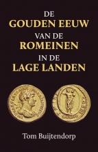 Tom Buijtendorp , De gouden eeuw van de Romeinen in de Lage Landen