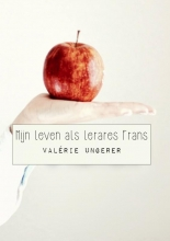 Valérie Ungerer , Mijn leven als lerares Frans