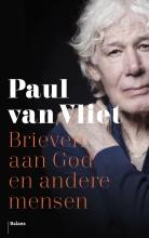 Paul van Vliet Brieven aan God en andere mensen