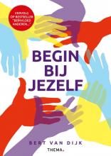Bert van Dijk , Begin bij jezelf