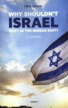 Hans  Jansen Why shouldn`t Israel exist in the Middle East