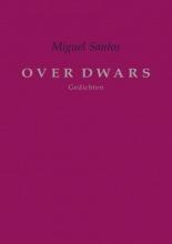 Miguel Santos , OVER DWARS