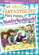 Nanda Roep , Het grote fantastische Plaza Patatta kinderkookboek!