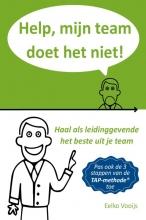 Eelko  Vooijs Help, mijn team doet het niet!