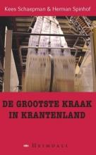 Kees  Schaepman, Herman  Spinhoff De grootste kraak in krantenland