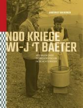 Annegreet van Bergen , Noo kriege wi-j `t baeter