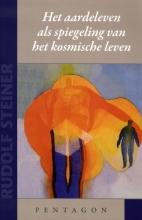Rudolf Steiner , Het aardeleven als spiegeling van het kosmische leven