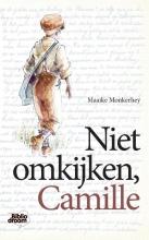 Maaike Monkerhey , Niet omkijken, Camille