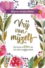 Sharon Hodde Miller , Vrij van mijzelf