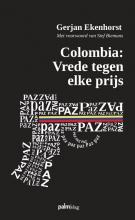 Gerjan Ekenhorst , Colombia: Vrede tegen elke prijs