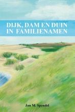 Jan M. Spendel , Dijk, dam en duin in familienamen