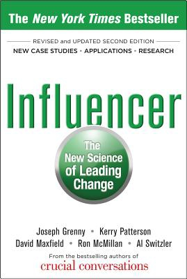 Joseph Grenny,   Kerry Patterson,   David Maxfield,   Ron McMillan,Influencer: The New Science of Leading Change, Second Edition (Hardcover)