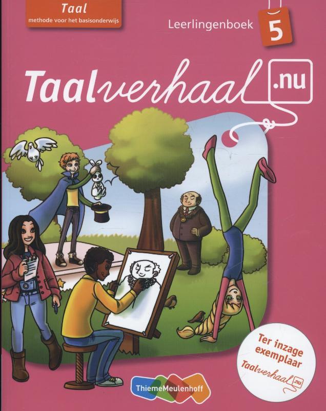Hetty van den Berg, Tamara van den Berg, Jannie van Driel-Copper, Irene Engelbertink,Taalverhaal.nu 5 Leerlingboek