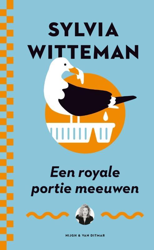Sylvia Witteman,Een royale portie meeuwen