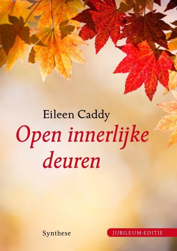 Eileen Caddy,Open innerlijke deuren