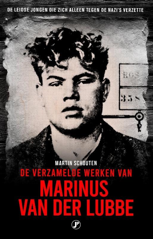 Martin Schouten,De verzamelde werken van Marinus van der Lubbe