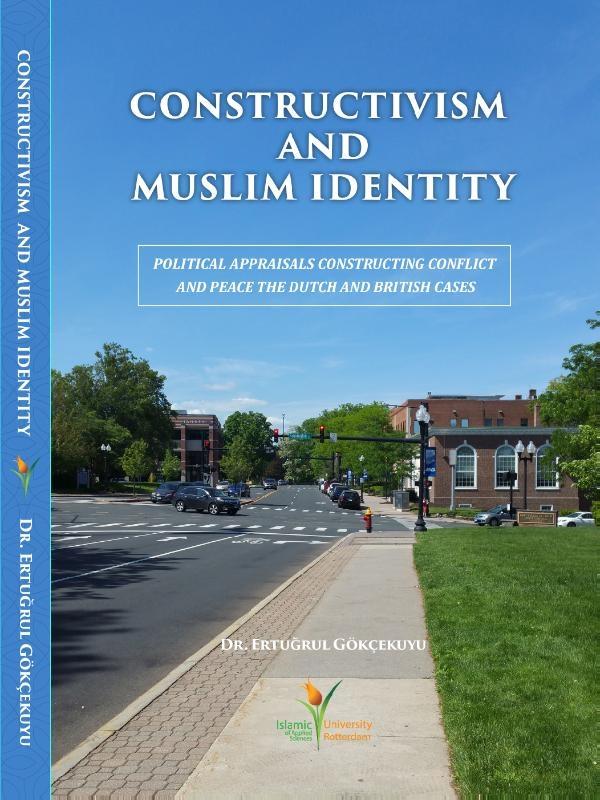 Ertugrul Gokcekuyu,Constructivism and Muslim Identity