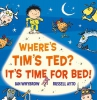 Whybrow, Ian,Where S Tim S Ted? It S Time for Bed!