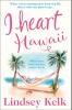 Kelk, Lindsey,I Heart Hawaii