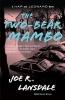 Lansdale, Joe R.,The Two-Bear Mambo