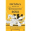 Reid, Christopher,Old Toffer`s Book of Consequential Dogs