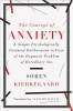 Kierkegaard, Soren,The Concept of Anxiety