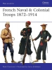 Chartrand, Rene,French Naval & Colonial Troops 1872-1914