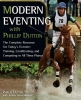 Dutton, Phillip,   Heintzberger, Amber,Modern Eventing With Phillip Dutton